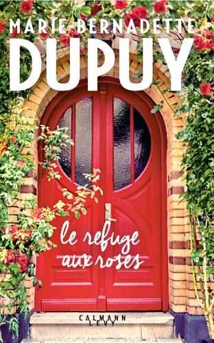 """Afficher """"Le Refuge aux roses"""""""